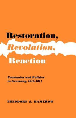 Restoration, Revolution, Reaction, Theodore S. Hamerow