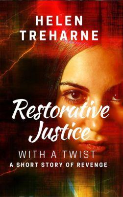 Restorative Justice With a Twist, Helen Treharne