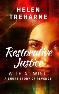 Restorative Justice With a Twist, Helen Treharne