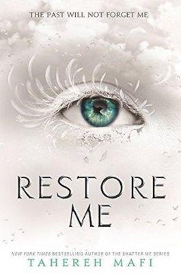Restore Me, Tahereh Mafi