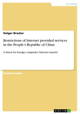 Restrictions of Internet provided services  in the People's Republic of China, Holger Bracker