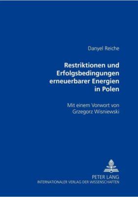 Restriktionen und Erfolgsbedingungen erneuerbarer Energien in Polen, Danyel Reiche