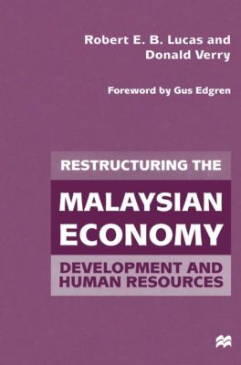 Restructuring the Malaysian Economy, Donald Verry, Robert E.B. Lucas