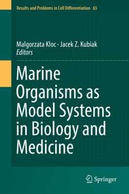 Results and Problems in Cell Differentiation: Marine Organisms as Model Systems in Biology and Medicine