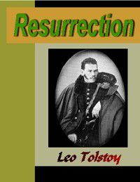 Resurrection, Leo Tolstoy