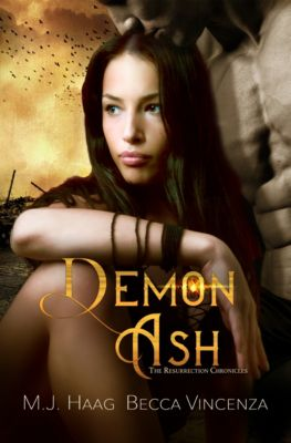 Resurrection Chronicles: Demon Ash, Becca Vincenza, M.J. Haag