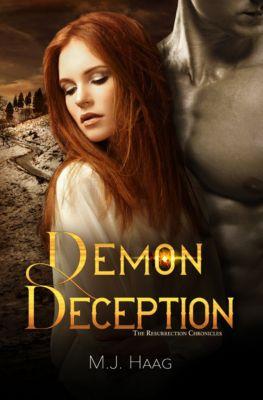 Resurrection Chronicles: Demon Deception, M.J. Haag