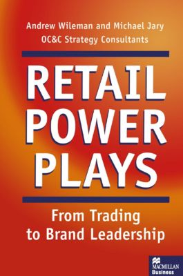 Retail Power Plays, Michael Jary, Andrew Wileman