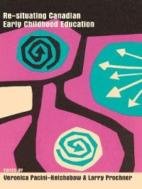 Rethinking Childhood: Re-situating Canadian Early Childhood Education