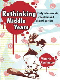 Rethinking Middle Years, Victoria Carrington