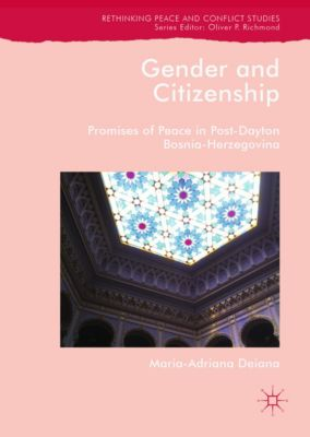 Rethinking Peace and Conflict Studies: Gender and Citizenship, Maria-Adriana Deiana