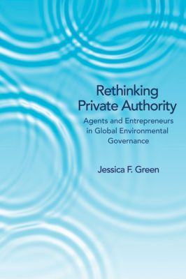 Rethinking Private Authority, Jessica F. Green