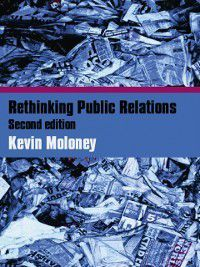 Rethinking Public Relations, Kevin Moloney