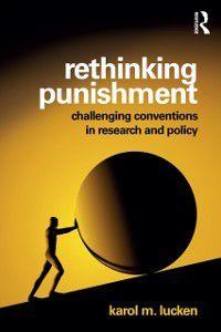 Rethinking Punishment, Karol M Lucken