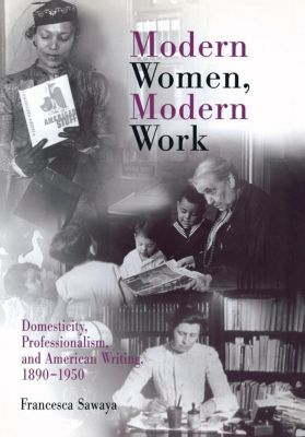 Rethinking the Americas: Modern Women, Modern Work, Francesca Sawaya
