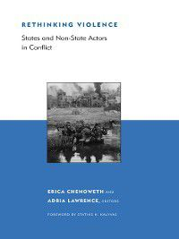 Rethinking Violence, Erica Chenoweth, Adria Lawrence, Stathis Kalyvas