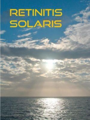 Retinitis Solaris, Mike Denoth