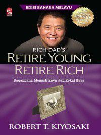 Retire Young, Retire Rich, Robert T. Kiyosaki
