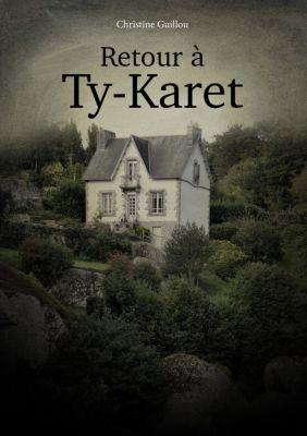 Retour à Ty-Karet, Christine Guillou
