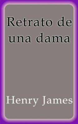 Retrato de una dama, Henry James