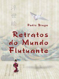 Retratos do Mundo Flutuante, Pedro Braga