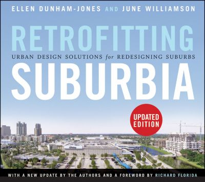 Retrofitting Suburbia, Ellen Dunham-Jones, June Williamson