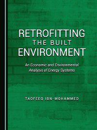 Retrofitting the Built Environment, Taofeeq Ibn-Mohammed