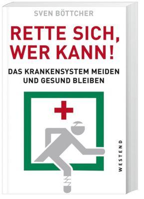 Rette sich, wer kann - Sven Böttcher |