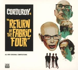 Return Of The Fabric Four, Corduroy