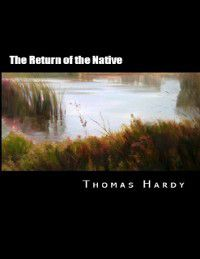 Return of the Native, Thomas Hardy