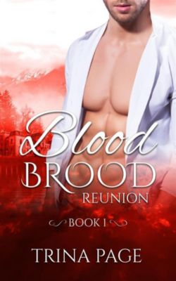 Reunion: Blood Brood Book 1 (Vampire Romance), Trina Page