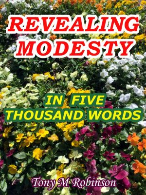 Revealing Modesty in Five Thousand Words, Tony Robinson