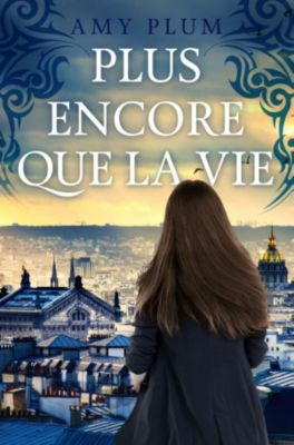 Revenants: Plus Encore Que La Vie (Revenants, #1), Amy Plum