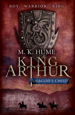 Review: King Arthur: Dragon's Child (King Arthur Trilogy 1), M. K. Hume