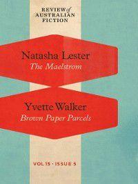 Review of Australian Fiction: Review of Australian Fiction, Volume 15, Issue 5, Yvette Walker, Natasha Lester