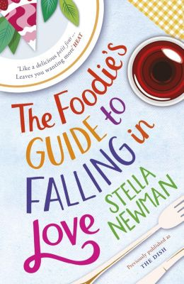 Review: The Foodie's Guide to Falling in Love, Stella Newman