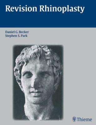 Revision Rhinoplasty, Daniel G Becker, Stephen S. Park