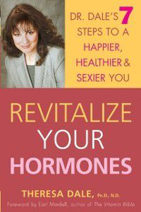 Revitalize Your Hormones, Theresa Dale