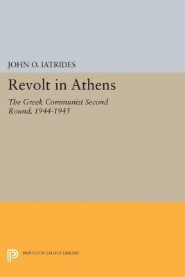 Revolt in Athens, John O. Iatrides