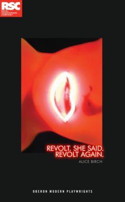 Revolt. She Said. Revolt Again., Alice Birch