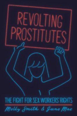 Revolting Prostitutes, Molly Smith, Juno Mac