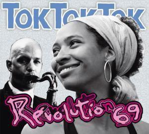Revolution 69, Tok Tok Tok