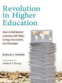 Revolution in Higher Education, Andrew J. Young, Richard A. DeMillo