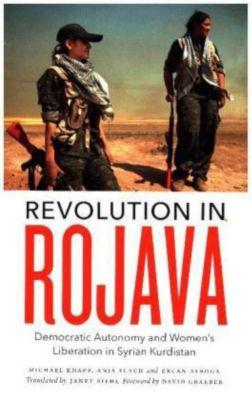 Revolution in Rojava, Michael Knapp, Anja Flach, Ercan Ayboga