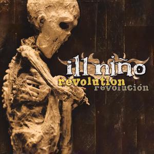 Revolution Revolucion, Ill Nino