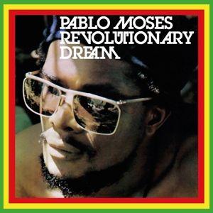 Revolutionary Dream, Pablo Moses