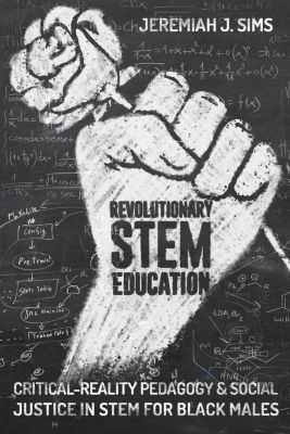 Revolutionary STEM Education, Jeremiah J. Sims