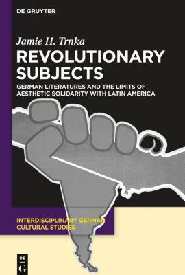 Revolutionary Subjects, Jamie H. Trnka