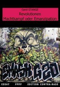 Revolutionen - Machtkampf oder Emanzipation - Gerd Stange  