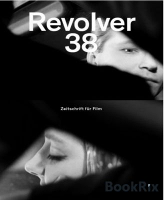 Revolver 38, Wolfgang Staudte, Heinz Emigholz, Christoph Hochhäusler, Marie-Pierre Duhamel